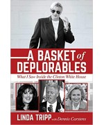 A Basket of Deplorables: What I Saw Inside the Clinton White House Hardcover