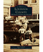 NEW - Images of America - Loudoun County: 250 Years of Towns and Villages Paperback Book