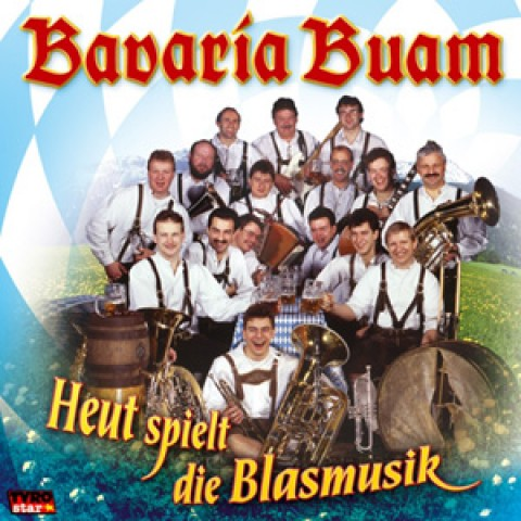 German CD Bavaria Buam HEUTE SPIELT DIE BLASMUSIK