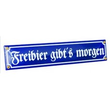 Freibier gibt's morgen Decorative Sign