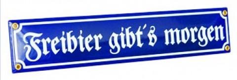 Freibier gibt's morgen Decorative Enamel Sign